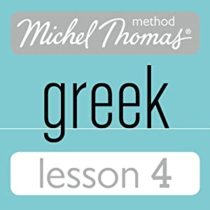 Michel Thomas Beginner Greek, Lesson 4 Audiobook