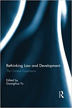 Rethinking Law And Development: The Chinese Experience
