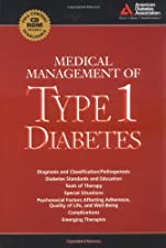 Medical Management of Type 1 Diabetes by American Diabetes Association