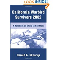 California Warbird Survivors 2002: A Handbook on where to find them