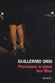 Personne n'aime les flics par Guillermo Orsi