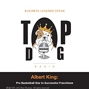 Albert King: Pro Basketball Star to Successful Franchisee | [Ron Thomas]