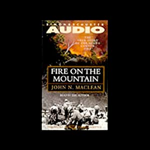 Fire on the Mountain: The True Story of the South Canyon Fire | [John N. MacLean]