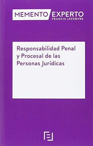 Memento Experto. Responsabilidad Penal Y Procesal De Las Personas Juridicas (Mementos Expertos)