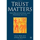 Trust Matters: For Organisational and Personal Successby Sally Bibb