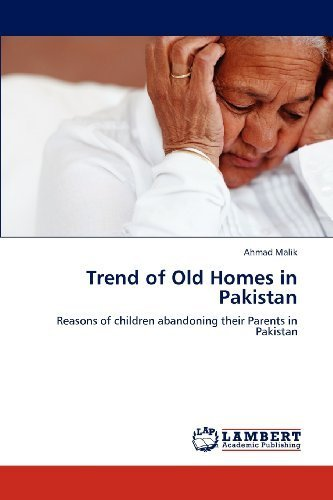 trend-of-old-homes-in-pakistan-reasons-of-children-abandoning-their-parents-in-pakistan-by-malik-ahm