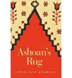 img - for By Carrie Jane Knowles Ashoan's Rug [Paperback] book / textbook / text book