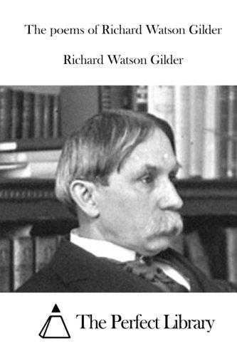 The poems of Richard Watson Gilder