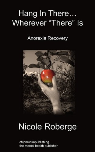 "Hang In There... Wherever ""There"" Is: Nicole Roberge: 9781849913249: Amazon.com: Books"