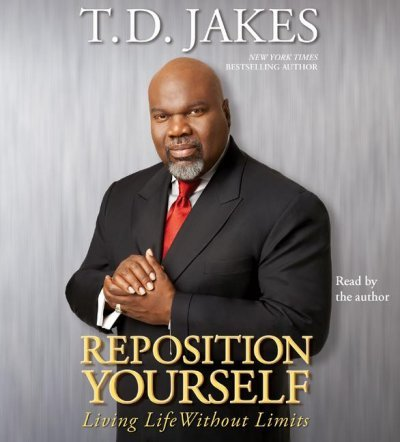 Reposition Yourself: Living Life Without Limits Reposition Yourself