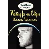 Waiting for an Eclipse (Wounded Warriors, 2) ~ Karen Wiesner