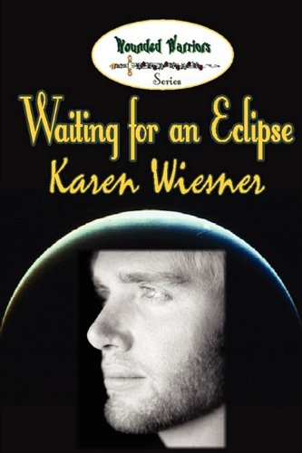 Waiting for an Eclipse (Wounded Warriors Series, #2)