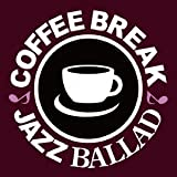 COFFEE BREAK JAZZ BALLAD