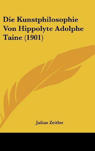 Die Kunstphilosophie Von Hippolyte Adolphe Taine (1901)