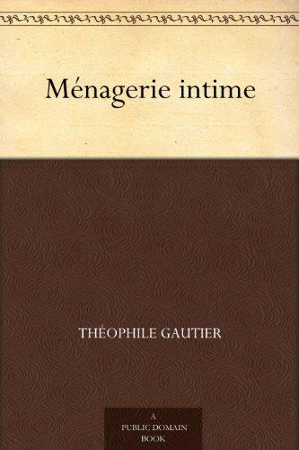 Théophile Gautier - Ménagerie intime