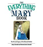 img - for [ The Everything Mary Book: The Life and Legacy of the Blessed Mother BY Schroedel, Jenny ( Author ) ] { Paperback } 2006 book / textbook / text book