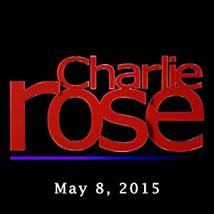 Charlie Rose: Ernest Moniz, May 8, 2015 Radio/TV Program