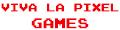 Viva La Pixel Games
