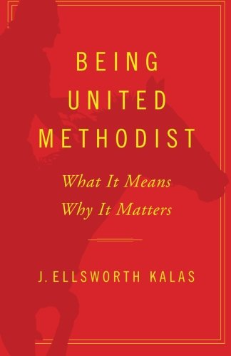 Being United Methodist: What It Means, Why It Matters (United Methodist compare prices)