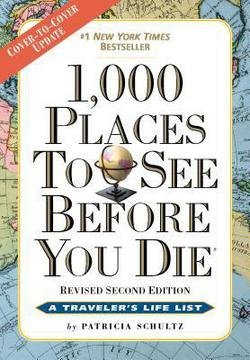 Patricia Schultz: 1,000 Places To See Before You Die : Revised Second Edition (Paperback); 2011 Edition