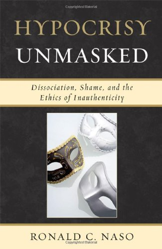 Hypocrisy Unmasked: Dissociation, Shame, and the Ethics of Inauthenticity (New Imago) (Hypocrisy Inc compare prices)