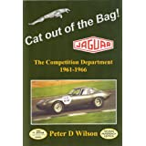 Cat Out of the Bag!: Jaguar - the Competition Department 1961-1966by Peter D. Wilson