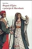 Despoti d'Epiro e principi di Macedonia. Esuli albanesi nell'Italia del Rinascimento