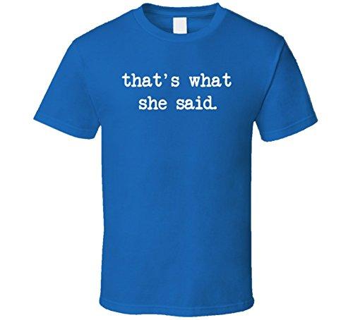 That's What She Said Cool Funny Meme Michael Scott the office T Shirt XL Royal Blue