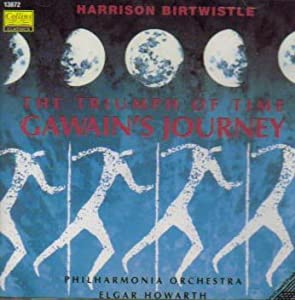 Harrison Birtwistle: The Triumph of Time / Gawain's Journey