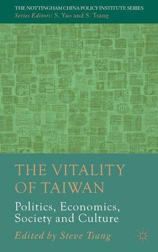 The Vitality of Taiwan: Politics, Economics, Society and Culture (The Nottingham China Policy Institute Series) (2012-09-10)