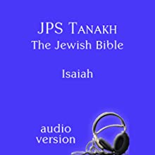 The Book of Isaiah: The JPS Audio Version Audiobook by  The Jewish Publication Society Narrated by Norma Fire, M. D. Laufer