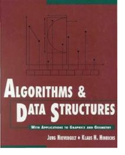 Algorithms and Data Structures: With Applications to Graphics and Geometry