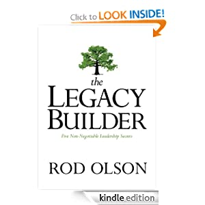 The Legacy Builder: Five Non-Negotiable Leadership Secrets
