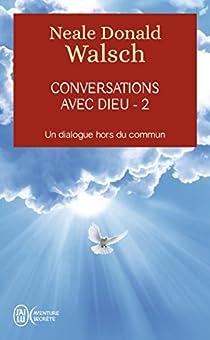 Conversations avec Dieu : Tome 2, Un dialogue hors du commun par Walsch