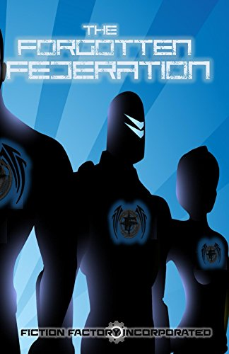 Book: The Forgotten Federation by Fiction Factory Incorporated