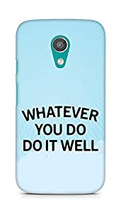 AMEZ whatever you do do it welly Back Cover For Motorola Moto G2