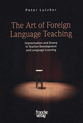The Art of Foreign Language Teaching, by Peter Lutzker