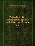 Zeitschrift f�r �gyptische Sprache und Altertumskunde: 36