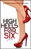High Heels for Six