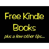 Free Kindle Books Plus a Few Other Tips