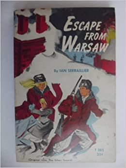 the symbols in the novel escape from warsaw by ian serrailier Visit amazoncom's ian serraillier page and shop for all ian serraillier books  escape from warsaw (original title:  by ian serrailier and mark severin.