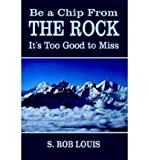 img - for Be a Chip from the Rock: It's Too Good to Miss (Hardback) - Common book / textbook / text book