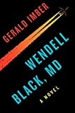 img - for Wendell Black, MD: A Novel book / textbook / text book