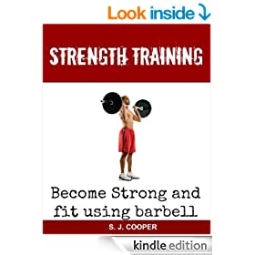 Strength Training: Become Strong Using Barbell (weight training, muscle and fitness, barbell exercises)