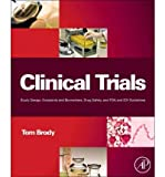 img - for [(Clinical Trials: Study Design, Endpoints and Biomarkers, Drug Safety, and FDA and ICH Guidelines)] [Author: Tom Brody] published on (January, 2012) book / textbook / text book