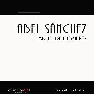 Abel Sánchez Hörbuch