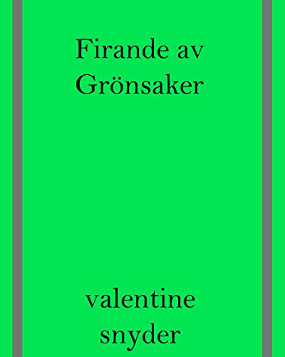 Firande av Grönsaker (Swedish Edition) by Valentine Snyder