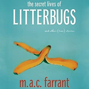 The Secret Lives of Litterbugs | [M.A.C. Farrant]