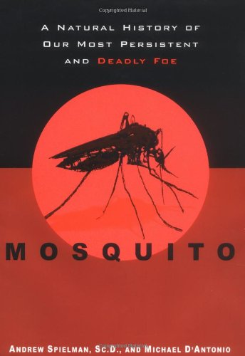 book cover for Mosquito, a natural history of our most persistent and deadly foe