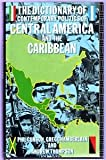 img - for The Dictionary of Contemporary Politics of Central America and the Caribbean book / textbook / text book